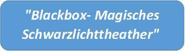 Blackbox Magisches Schwarzlichttheater Rhoen DJO Rodholz